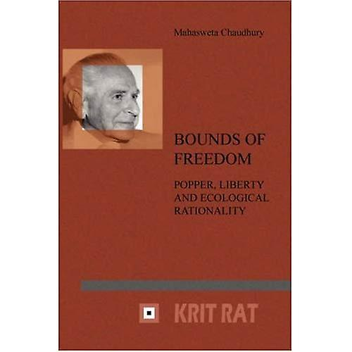 Bounds of Freedom   Popper, Liberty and Ecological Rationality