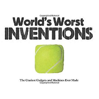 World's Worst Inventions: The Craziest Gadgets and Machines Ever Made (Landscape Pocket)