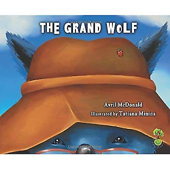 The Grand Wolf: A Book to� Help Children Deal with Change, Loss and Grief: A Book to Help Children Deal� with Change, Loss and Grief