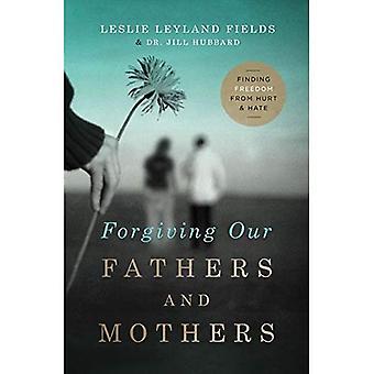 Perdonar a nuestros padres y madres: encontrar libertad de dolor y odio
