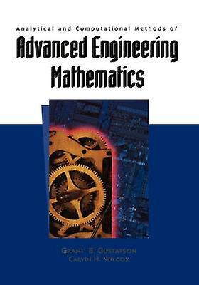 Analytical and Computational Methods of Advanced Engineering Mathematics by Gustafson & Grant B.