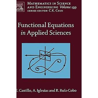 Functional Equations in Applied Sciences by Castillo & Enrique
