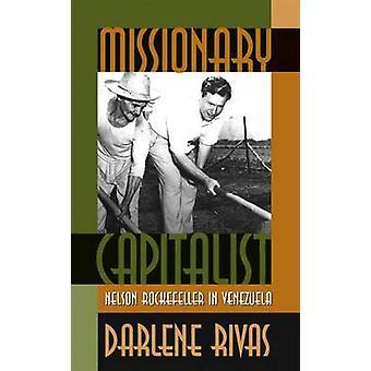 Missionary Capitalist Nelson Rockefeller in Venezuela by Rivas & Darlene
