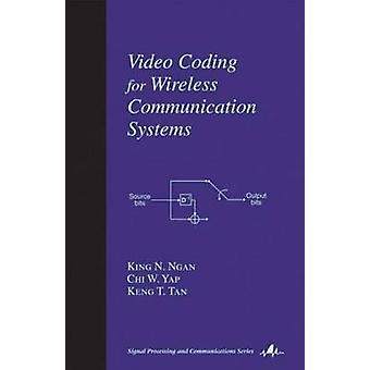 Video-Kodierung für drahtlose Kommunikationssysteme von Ngan & König N.