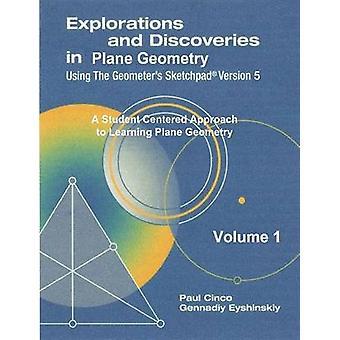 Verkenningen en ontdekkingen in de vlakke meetkunde met behulp van de wiskundigen schetsblok versie 5 deel 1 door Gennadiy Eyshinskiy & Paul Cinco