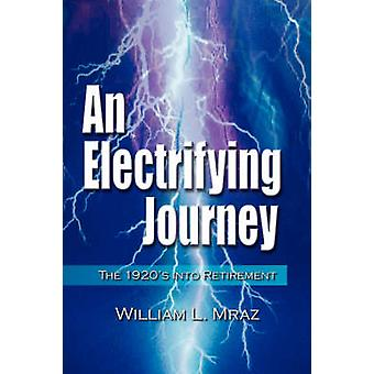 An Electrifying Journey by Mraz & William L.