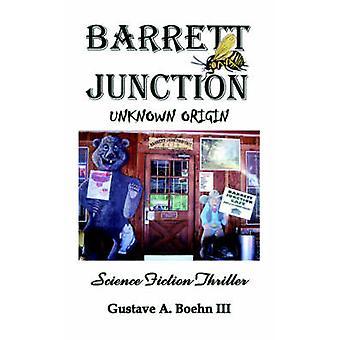 Barrett Junction  Unknown Origin by Boehn III & Gustave A.