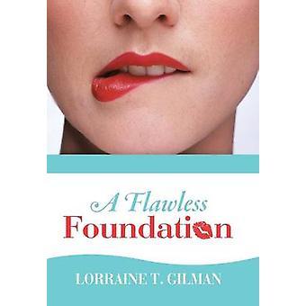 En felfri Foundation av Gilman & Lorraine T.