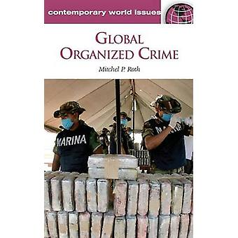 Global Organized Crime A Reference Handbook by Roth & Mitchel