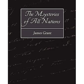 The Mysteries of All Nations by Grant & James
