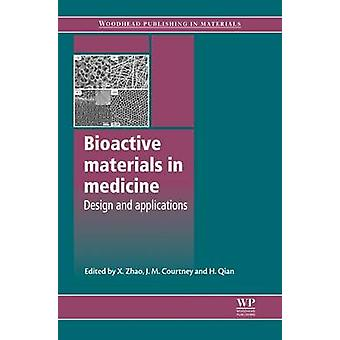 Bioactive Materials in Medicine Design and Applications by Zhao & X.