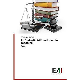 Lo Stato di diritto nel mondo moderno by Catelani Alessandro