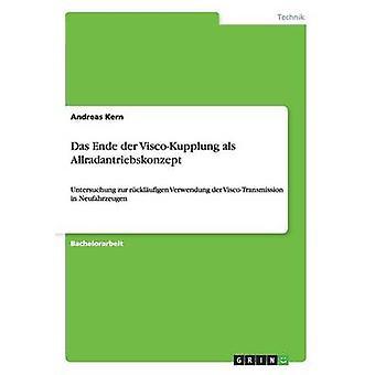Das Ende der ViscoKupplung als Allradantriebskonzept by Kern & Andreas