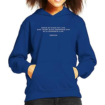 Mindfulness Seneca Begin At Once To Live Quote Kid's Hooded Sweatshirt