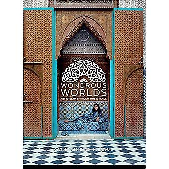 Wondrous Worlds: Art and Islam through Time and Place