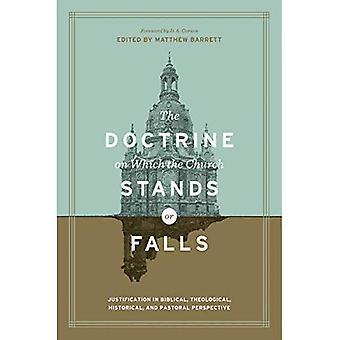 Läran som kyrkan står eller faller: motivering i bibliska, teologiska, historiskt och pastoralt perspektiv