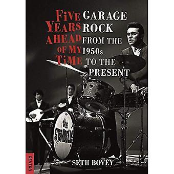 Vijf jaar voorsprong op mijn tijd: garage rock van de jaren 1950 tot heden (Reverb)