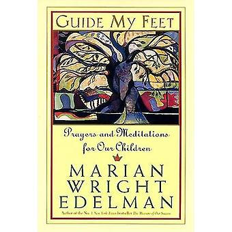 Guide My Feet - Prayers and Meditations for Our Children by Marian Wri