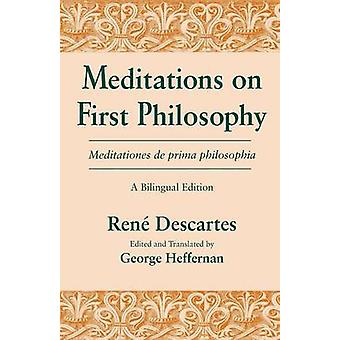Meditations on First Philosophy by Rene Descartes - George Heffernan