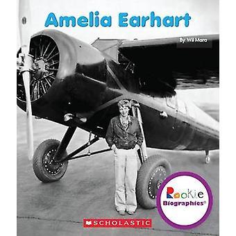 Amelia Earhart by Wil Mara - 9780531249802 Book