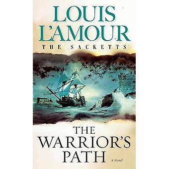 The Warrior's Path (New edition) by Louis L'Amour - 9780553276909 Book