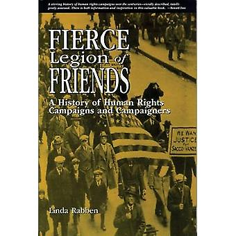 Våldsamma Legion of Friends-en historia av mänskliga rättigheter kampanjer och cam