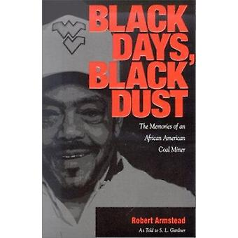 Black Days - Black Dust - The Memories of an African American Coal Min