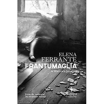 Frantumaglia - An Author's Journey Told Through Letters - Interviews -