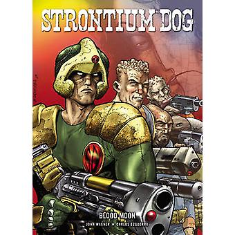 Strontium Dog - Blood Moon by John Wagner - 9781906735241 Book