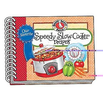 Our Favorite Speedy Slow-Cooker Recipes by Gooseberry Patch - 9781936