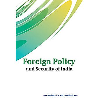 Foreign Policy and Security of India by Dr C A Josukutty - 9788177084