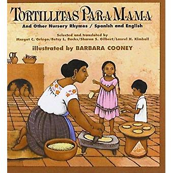 Tortillitas Para Mama and Other Nurseryrhymes by Barbara Cooney - Lau