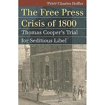 La crise de la liberté de la presse de 1800: Thomas Coopers procès pour libelle séditieux
