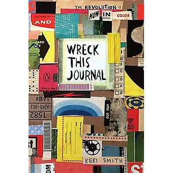 Wreck This Journal - Now in Color by Keri Smith - 9780143131663 Book