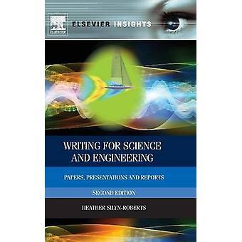 Schreiben für Wissenschaft und Technik Papers, Präsentationen und Berichte von SilynRoberts & Heather