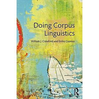 Doing Corpus Linguistics by Crawford & William