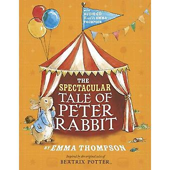 The Spectacular Tale of Peter Rabbit (Book & CD) (Paperback) by Thompson Emma