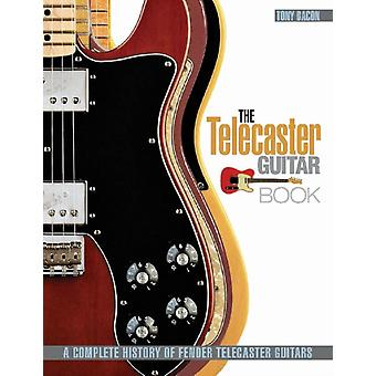 Telecaster Guitar Book: A Complete History of Fender Telecaster Guitars (Paperback) by Bacon Tony