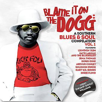 Skylde på Dogg: A sørlige Blues & sjel 1 - skylde det på Dogg: A sørlige Blues & sjel 1 [DVD] USA import