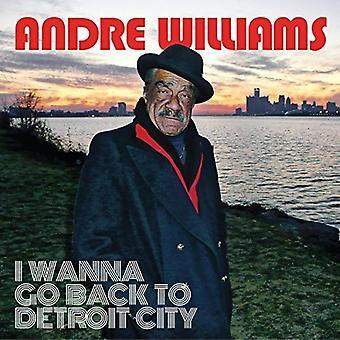 Andre Williams - quiero volver a importar de Estados Unidos ciudad de Detroit [vinilo]