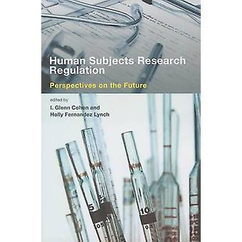Human Subjects Research Regulation - Perspectives on the Future by I.