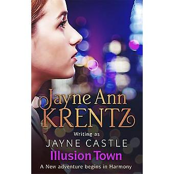 Illusion Town by Jayne Castle - 9780349409504 Book