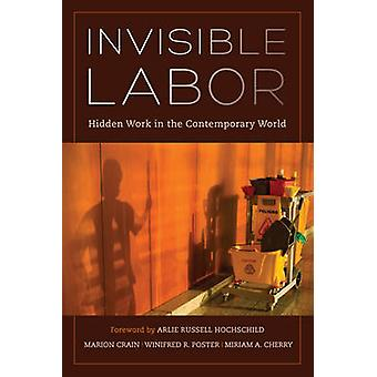Invisible Labor - Hidden Work in the Contemporary World by Marion Crai