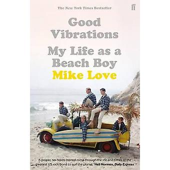 Good Vibrations - My Life as a Beach Boy by Mike Love - 9780571324699