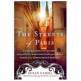 The Streets of Paris - A Guide to the City of Light Following in the F