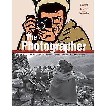 The Photographer by Emmanuel Guibert - 9781596433755 Book
