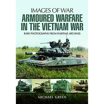 Armoured Warfare in the Vietnam War - Rare Photographs from Wartime Ar