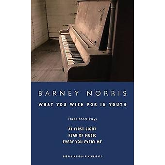 What You Wish for in Youth by Barney Norris - 9781783199174 Book