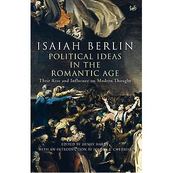 Political Ideas in the Romantic Age - Their Rise and Influence on Mode