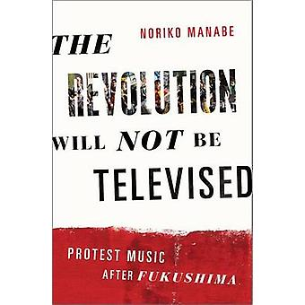 The Revolution Will Not be Televised - Protest Music After Fukushima b